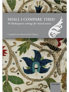 Ed. Bob Chilcott: Shall I Compare Thee? - 10 Shakespeare Settings For Mixed Voices Books | SATB, Piano Accompaniment