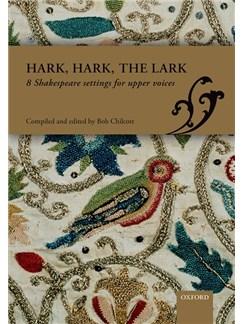 Ed. Bob Chilcott: Hark, Hark, The Lark - 8 Shakespeare Settings For Upper Voices Books | SSA, Piano Accompaniment