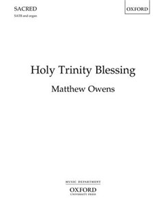 Matthew Owens: Holy Trinity Blessing Books | SATB, Organ Accompaniment