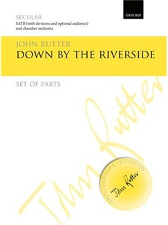 Rutter, John; Down by the riverside Books | Orchestra, SATB