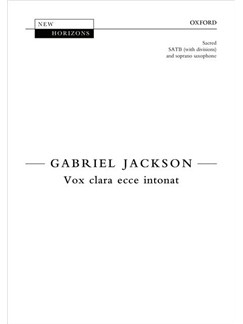Gabriel Jackson: Vox Clara Ecce Intonat Books | SATB, Soprano Saxophone