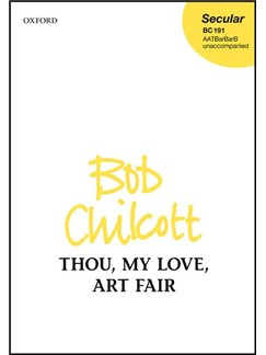 Bob Chilcott: Thou, My Love, Art Fair Books | Choral, SATB