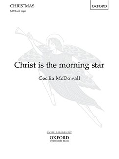 Cecilia McDowall: Christ Is The Morning Star Books | SATB, Organ Accompaniment