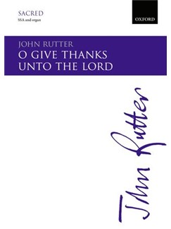 John Rutter: O Give Thanks Unto The Lord Books | SSA, Organ Accompaniment