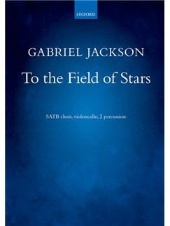 Gabriel Jackson: To The Field Of Stars Books | Choral, SATB