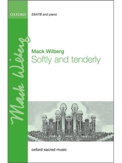 Mack Wilberg: Softly And Tenderly Books | Choral, SATB