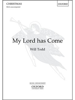 Will Todd: My Lord Has Come Books | Choral, SSAA