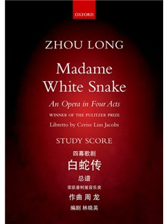 Zhou Long: Madame White Snake Books | Opera