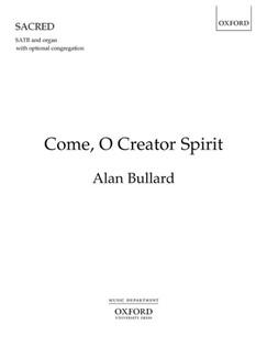 Alan Bullard: Come, O Creator Spirit Books | Choral, SATB