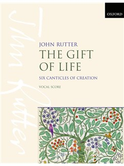 John Rutter: The Gift Of Life - Six Canticles Of Creation Books | SATB, Piano Accompaniment
