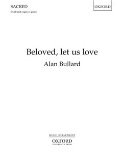 Alan Bullard: Beloved, Let Us Love Books | Choral, SATB