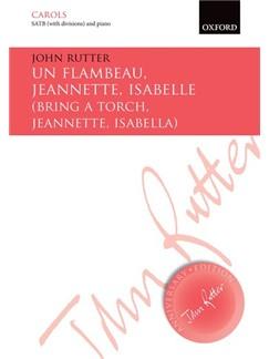 Arr. John Rutter: Un Flambeau, Jeannette, Isabelle/Bring A Torch, Jeannette, Isabella Books | SATB, Piano Accompaniment