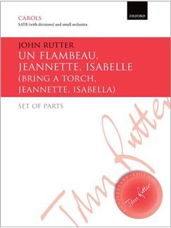 John Rutter: Un Flambeau, Jeannette, Isabelle/Bring A Torch, Jeannette, Isabella Books | Orchestra, SATB