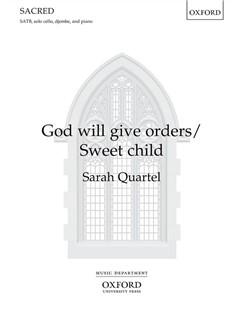 Sarah Quartel: God Will Give Orders/Sweet Child Books | SATB, Piano Accompaniment, Cello, Percussion
