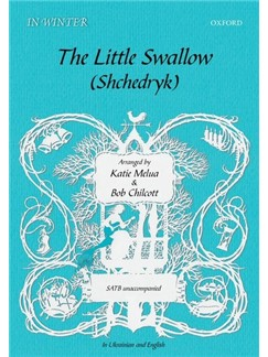 Arr. Katie Melua/Bob Chilcott: The Little Swallow/Shchedryk Books | SATB