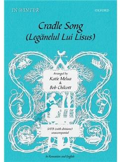 Arr. Katie Melua/Bob Chilcott: Cradle Song/Legănelul Lui Lisus Books | SATB