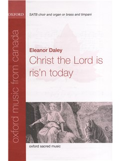 Eleanor Daley: Christ The Lord Is Ris'n Today Books | SATB, Organ Accompaniment, Timpani