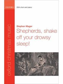 Stephen Mager: Shepherds, Shake Off Your Drowsy Sleep! - SSA/Piano Accompaniment Books | SSA, Piano Accompaniment