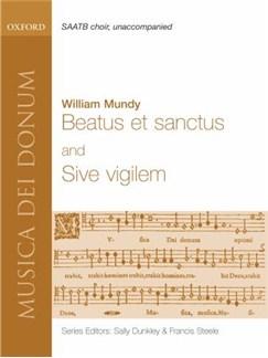 William Mundy: Beatus Et Sanctus/Sive Vigilem Books | SAATB