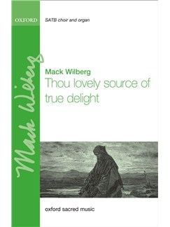 Mack Wilberg: Thou Lovely Source Of True Delight Books | SATB, Organ Accompaniment