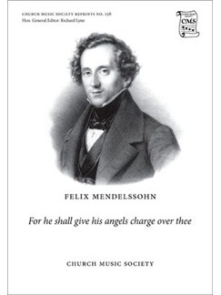 Felix Mendelssohn: For He Shall Give His Angels Charge Over Thee Books | SATB