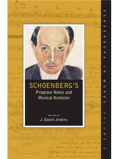 Ed. J. Daniel Jenkins: Schoenberg's Program Notes And Musical Analyses Books |