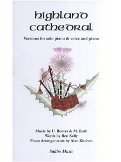 Ulrich Roever/Michael Korb/Ben Kelly: Highland Cathedral - Versions For Solo Piano And Voice/Piano Books   Voice, Piano Accompaniment, Piano