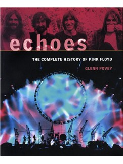 Echoes - The Complete History Of Pink Floyd Books |