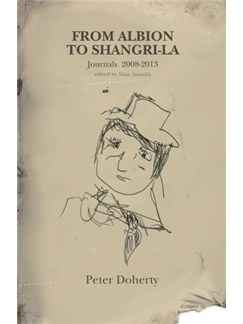 Peter Doherty: From Albion To Shangri-La  - Journals 2008 - 2013 Books |