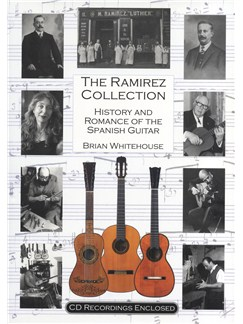 Brian Whitehouse: The Ramirez Collection - History And Romance Of The Spanish Guitar (Softback) CD y Libro | Classical Guitar