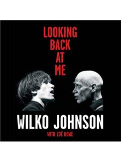 Wilko Johnson/Zoe Howe: Looking Back At Me Books |