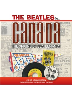 Piers Hemmingsen: The Beatles In Canada - The Origins Of Beatlemania Books |