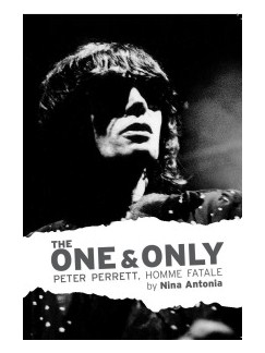 Nina Antonia: The One And Only: Peter Perrett - Homme Fatale Books |