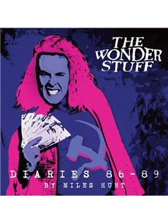 Miles Hunt: The Wonder Stuff Diaries 86 - 89 Books |