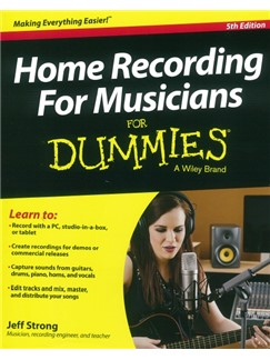 Jeff Strong: Home Recording For Musicians For Dummies - 5th Edition Books |