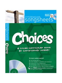 Christopher Hussey: Choices - A Cross Curricular Song (Book And CD) Books and CDs | Voice, Piano Accompaniment