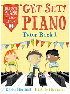 Hammond/Marshall: Get Set! Piano Tutor - Book 1 Books | Piano