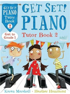 Hammond/Marshall: Get Set! Piano Tutor - Book 2 Books | Piano