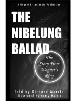 The Nibelung Ballad: The Story From Wagner's Ring Books |