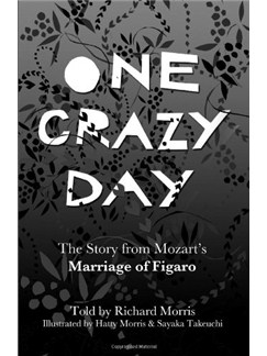 One Crazy Day: The Story From Mozart's Marriage Of Figaro Books |