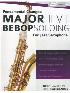 Neil Shaw-Hulme/Joseph Alexander: Major II V I Bebop Soloing For Jazz Saxophone - Volume 1 Books | Saxophone