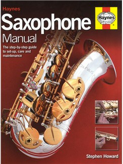 Stephen Howard: Haynes Saxophone Manual Books | Saxophone