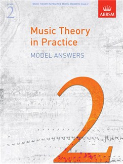 ABRSM Music Theory In Practice: Model Answers - Grade 2 Books |