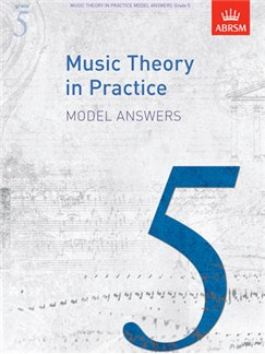 ABRSM Music Theory In Practice: Model Answers - Grade 5 Books |