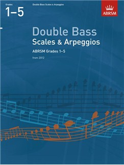 ABRSM: Double Bass Scales And Arpeggios - Grades 1-5 (From 2012) Books | Double Bass