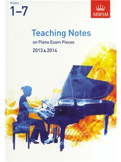 ABRSM Teaching Notes On Piano Exam Pieces: 2013-2014 (Grades 1-7) Books | Piano