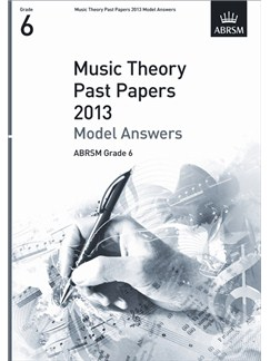 ABRSM Theory Of Music Exam 2013 Past Paper Model Answers Grade 6 Books |