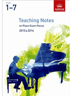 ABRSM Teaching Notes On Piano Exam Pieces 2015 - 2016 (Grades 1–7) Books | Piano