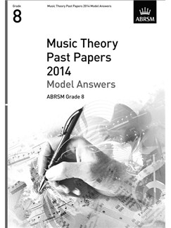 ABRSM Music Theory Past Papers 2014 - Model Answers (Grade 8) Books |