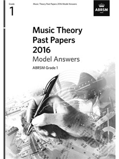 ABRSM Music Theory Past Papers 2016 Model Answers: Grade 1 Books |